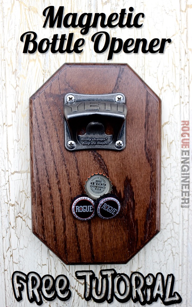DIY Magnetic Bottle Opener | Free Plans | Rogue Engineer