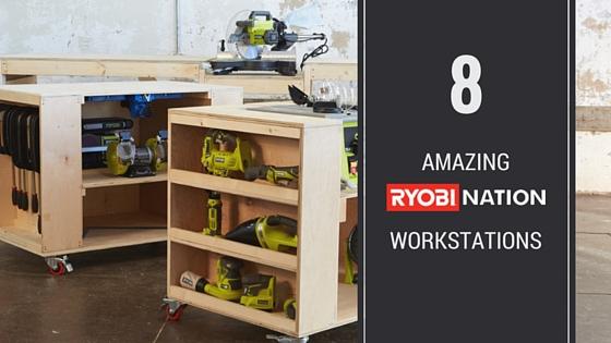 8 Amazing Ryobi Nation Workstations 187 Rogue Engineer